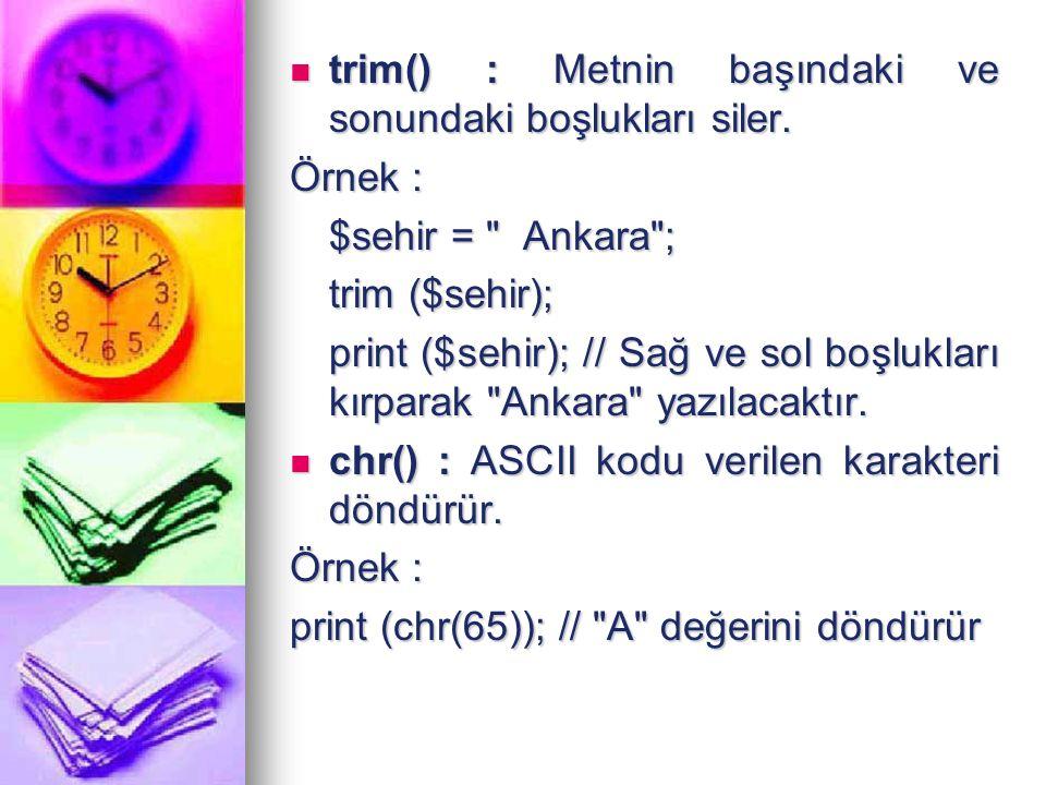 trim() : Metnin başındaki ve sonundaki boşlukları siler.