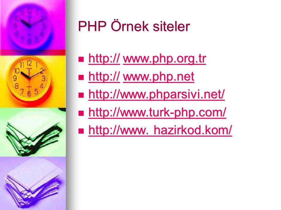 PHP Örnek siteler http:// www.php.org.tr http:// www.php.net
