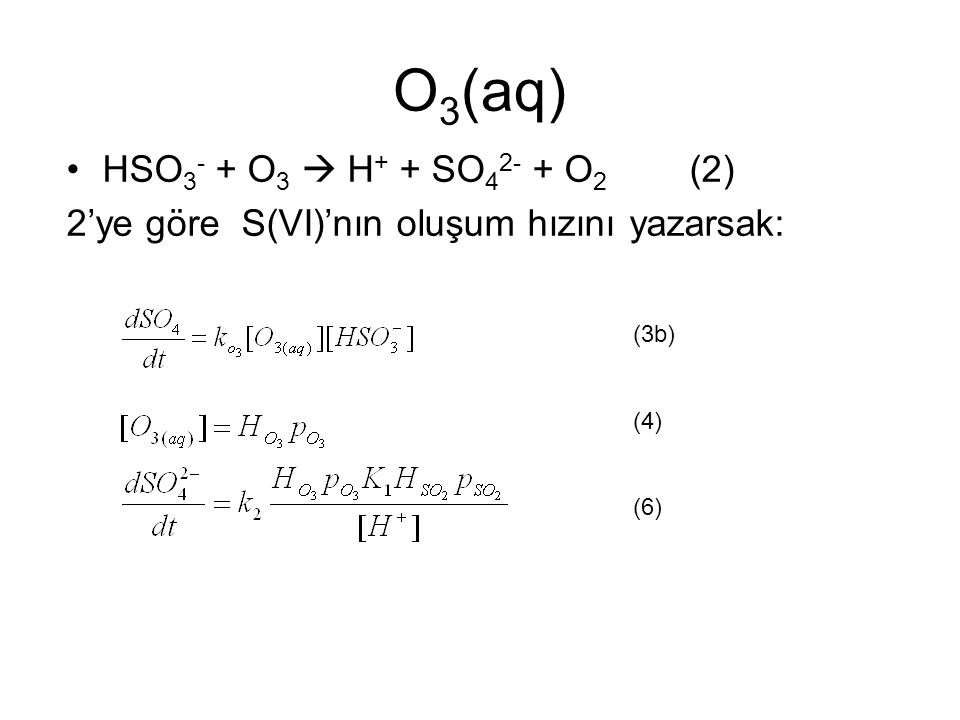 O3(aq) HSO3- + O3  H+ + SO42- + O2 (2)