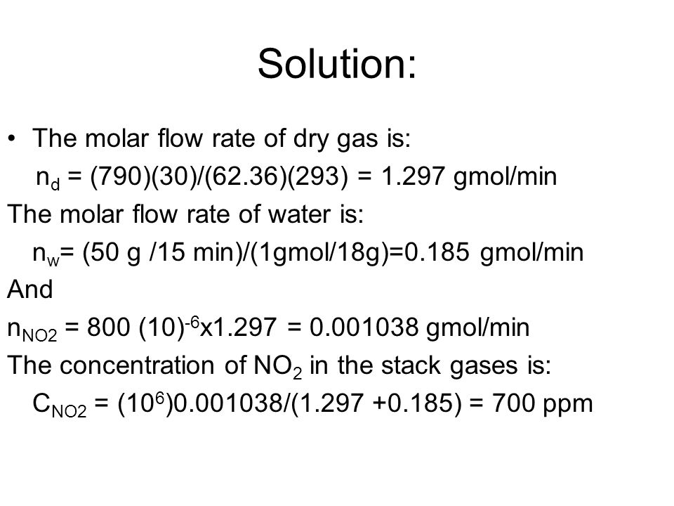 Solution: The molar flow rate of dry gas is: