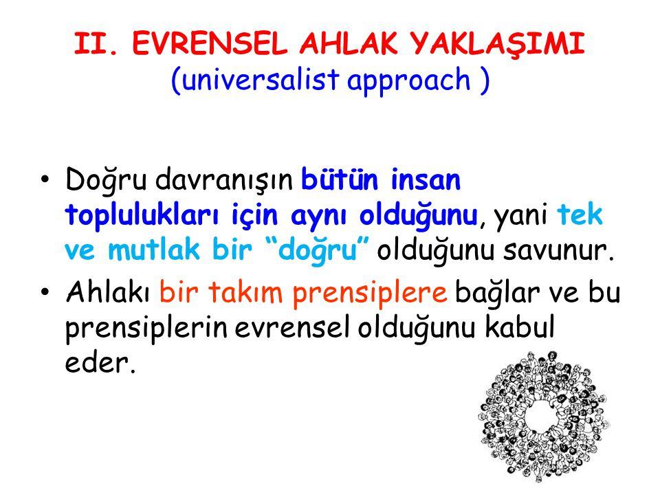 II. EVRENSEL AHLAK YAKLAŞIMI (universalist approach )