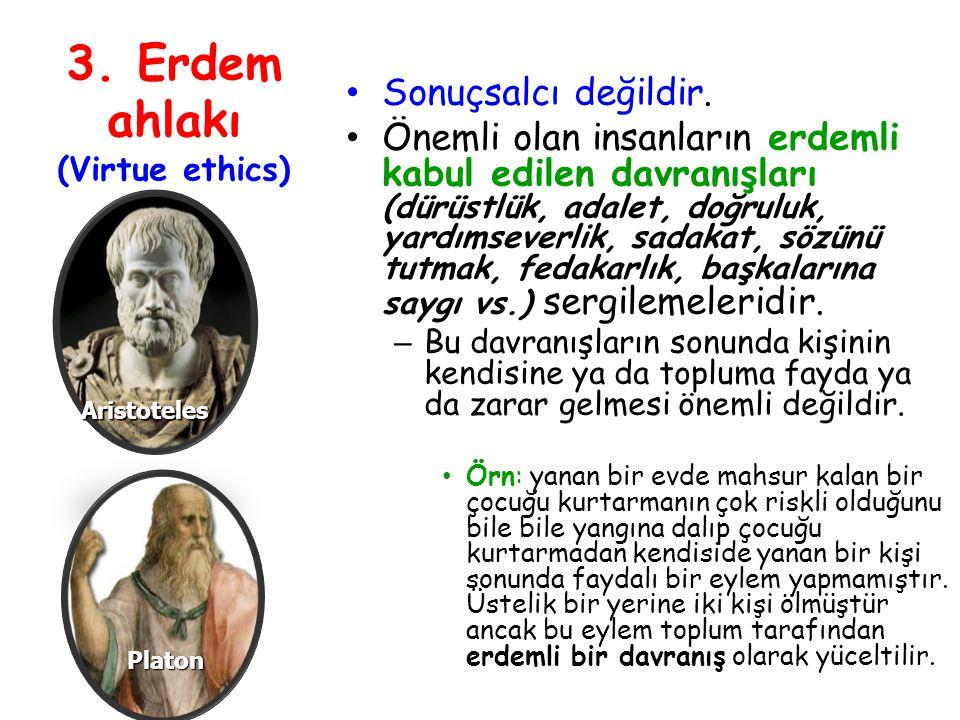 3. Erdem ahlakı (Virtue ethics)