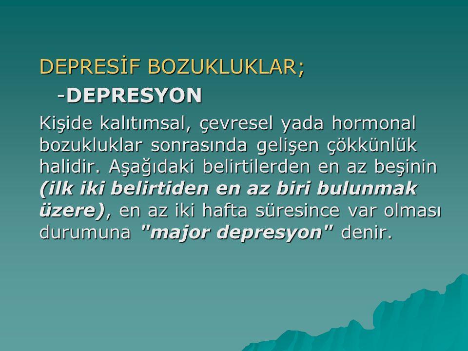 -DEPRESYON DEPRESİF BOZUKLUKLAR;