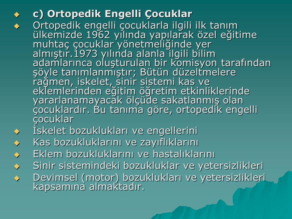 c) Ortopedik Engelli Çocuklar