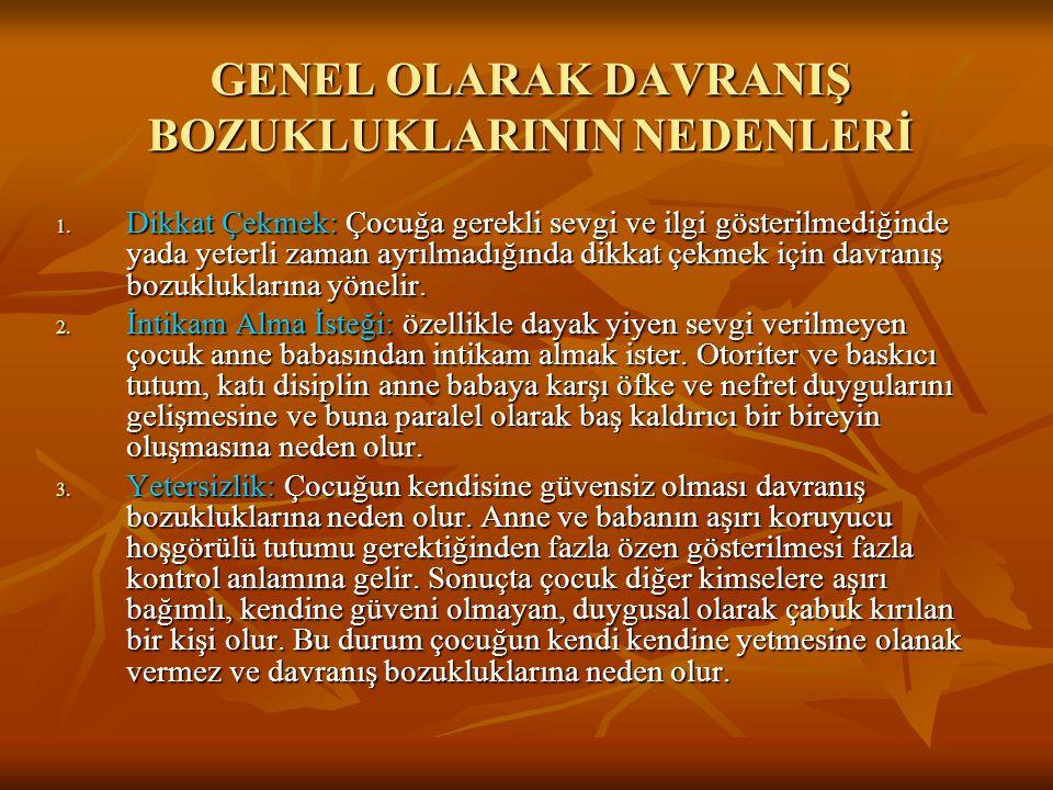 GENEL OLARAK DAVRANIŞ BOZUKLUKLARININ NEDENLERİ