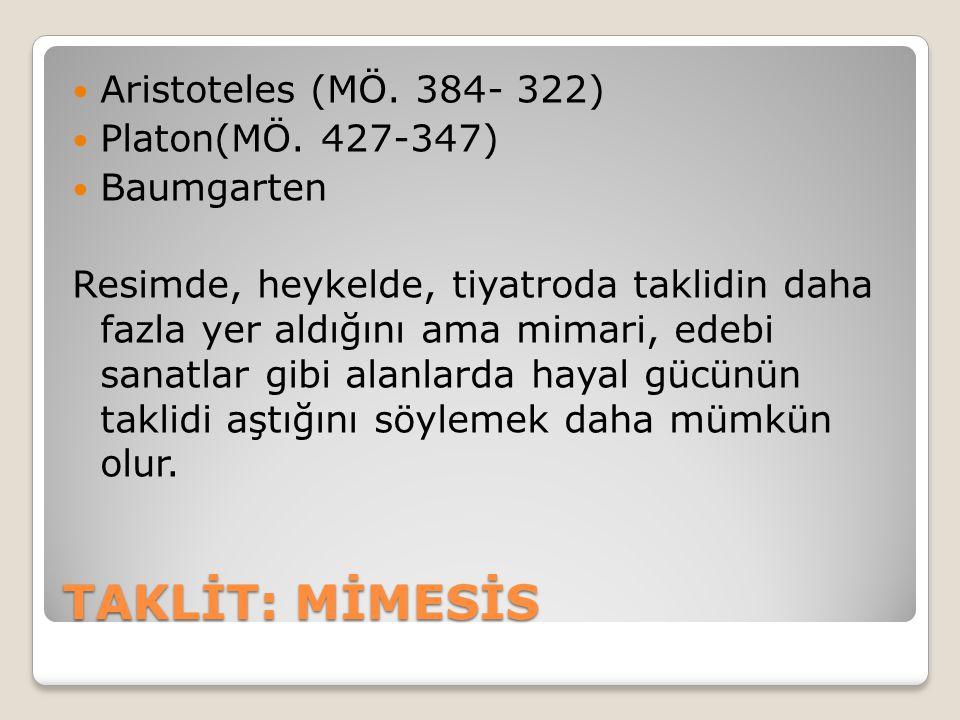 TAKLİT: MİMESİS Aristoteles (MÖ. 384- 322) Platon(MÖ. 427-347)