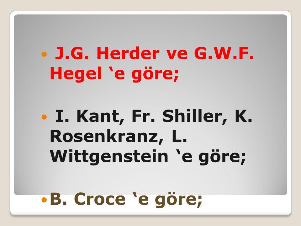J.G. Herder ve G.W.F. Hegel 'e göre;