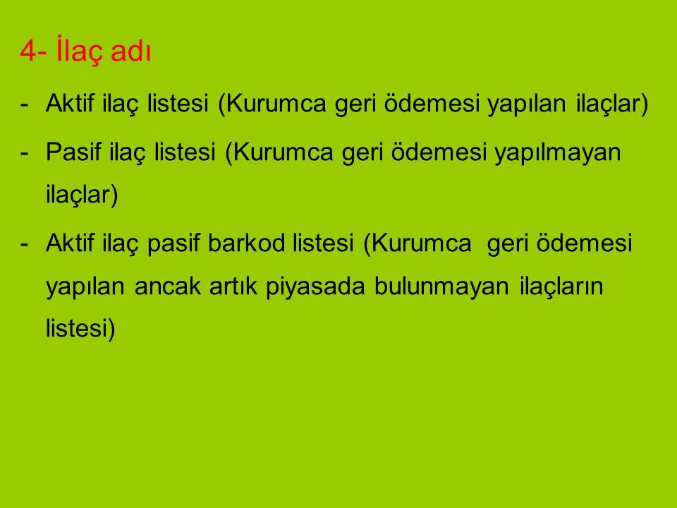 4- İlaç adı Aktif ilaç listesi (Kurumca geri ödemesi yapılan ilaçlar)