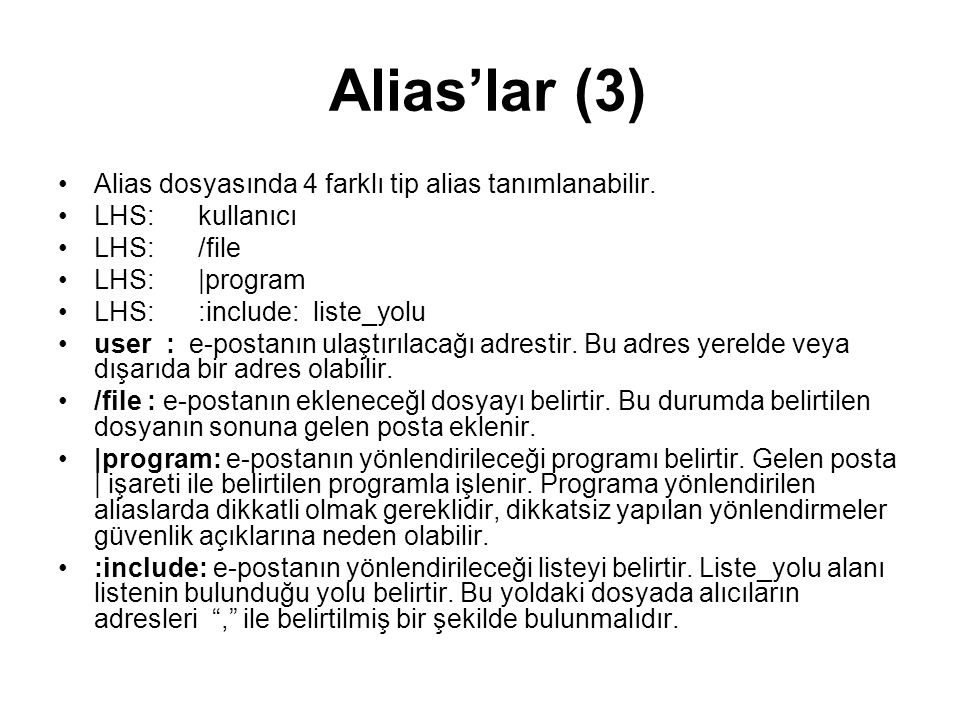 Alias'lar (3) Alias dosyasında 4 farklı tip alias tanımlanabilir.