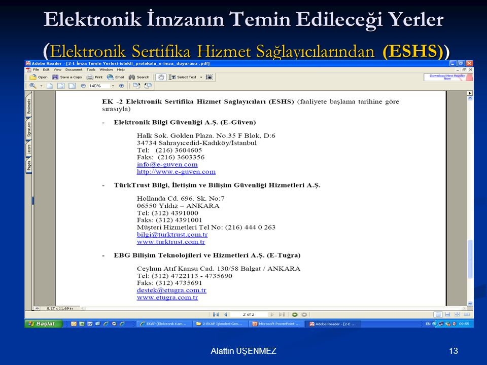 Elektronik İmzanın Temin Edileceği Yerler (Elektronik Sertifika Hizmet Sağlayıcılarından (ESHS))