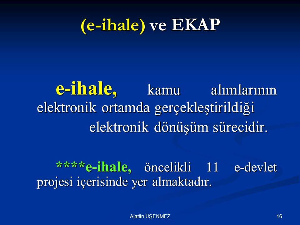 (e-ihale) ve EKAP e-ihale, kamu alımlarının elektronik ortamda gerçekleştirildiği. elektronik dönüşüm sürecidir.