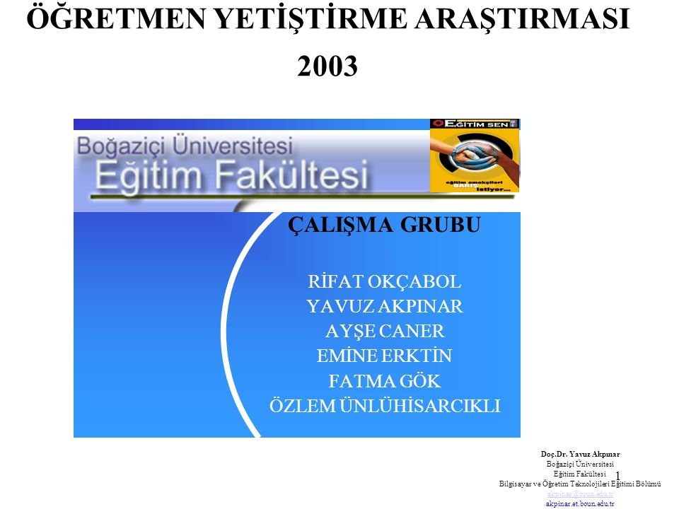 ÖĞRETMEN YETİŞTİRME ARAŞTIRMASI 2003
