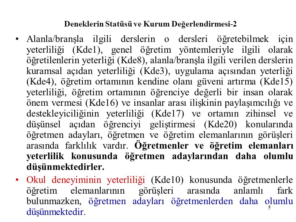 Deneklerin Statüsü ve Kurum Değerlendirmesi-2