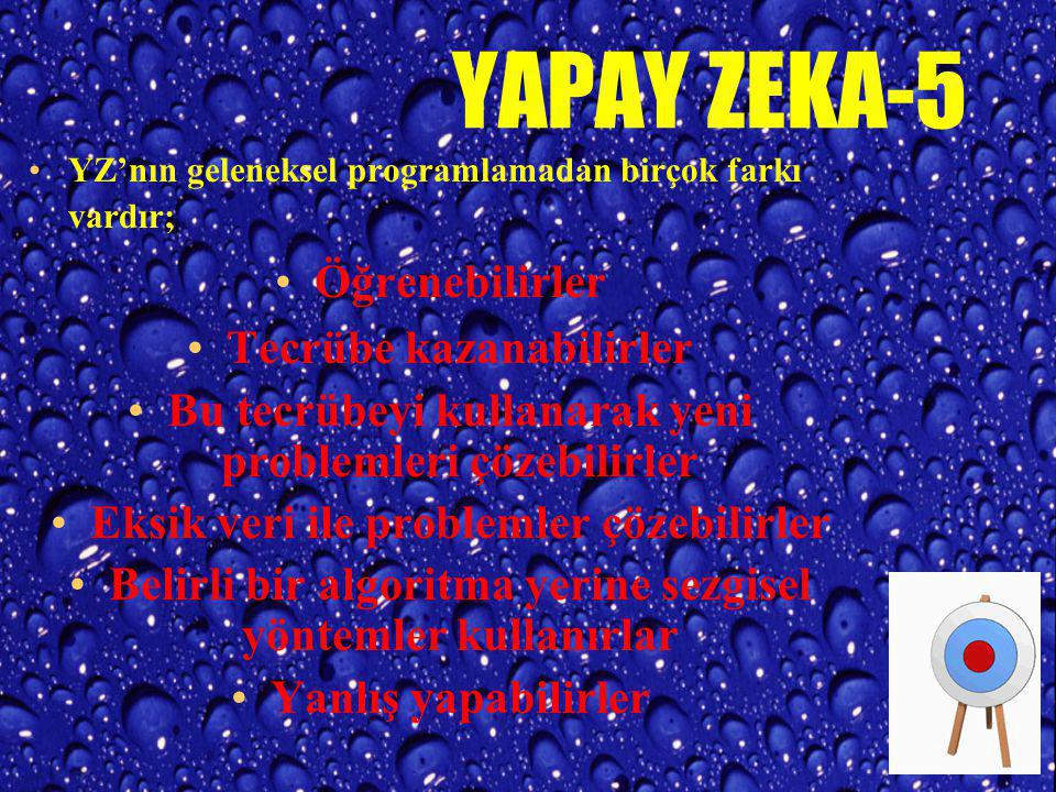 YAPAY ZEKA-5 Öğrenebilirler Tecrübe kazanabilirler