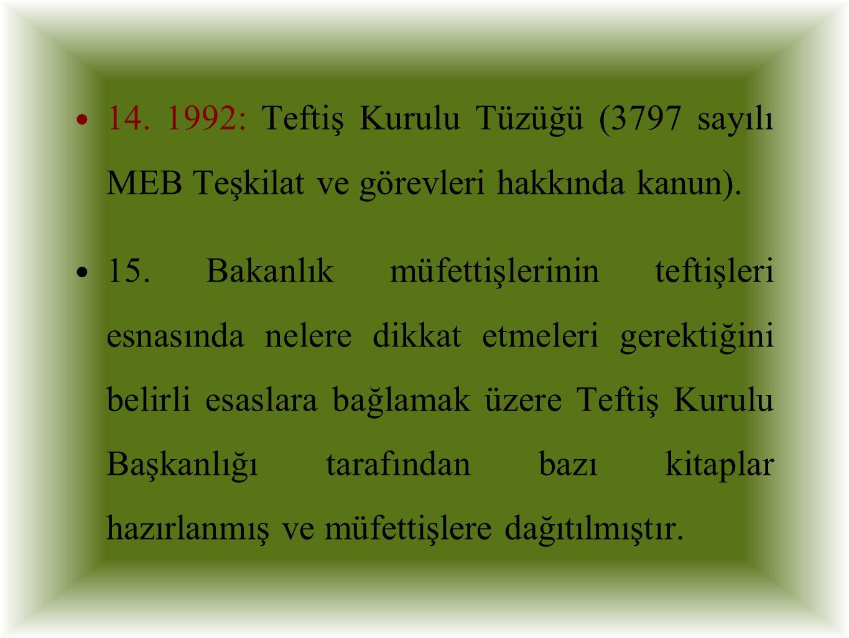 14. 1992: Teftiş Kurulu Tüzüğü (3797 sayılı MEB Teşkilat ve görevleri hakkında kanun).