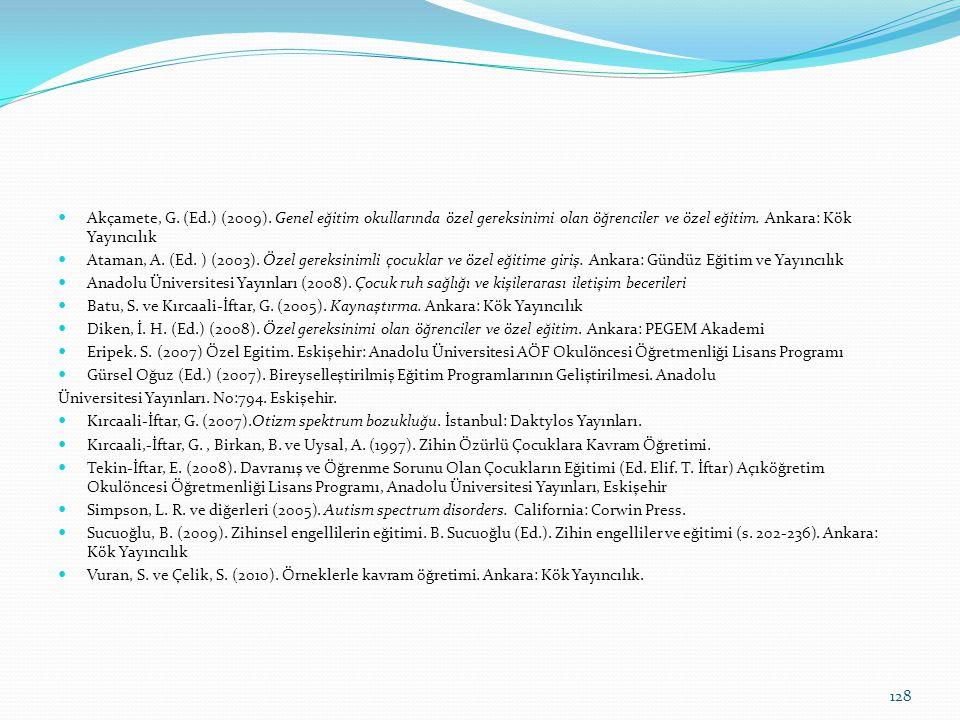 Akçamete, G. (Ed.) (2009). Genel eğitim okullarında özel gereksinimi olan öğrenciler ve özel eğitim. Ankara: Kök Yayıncılık