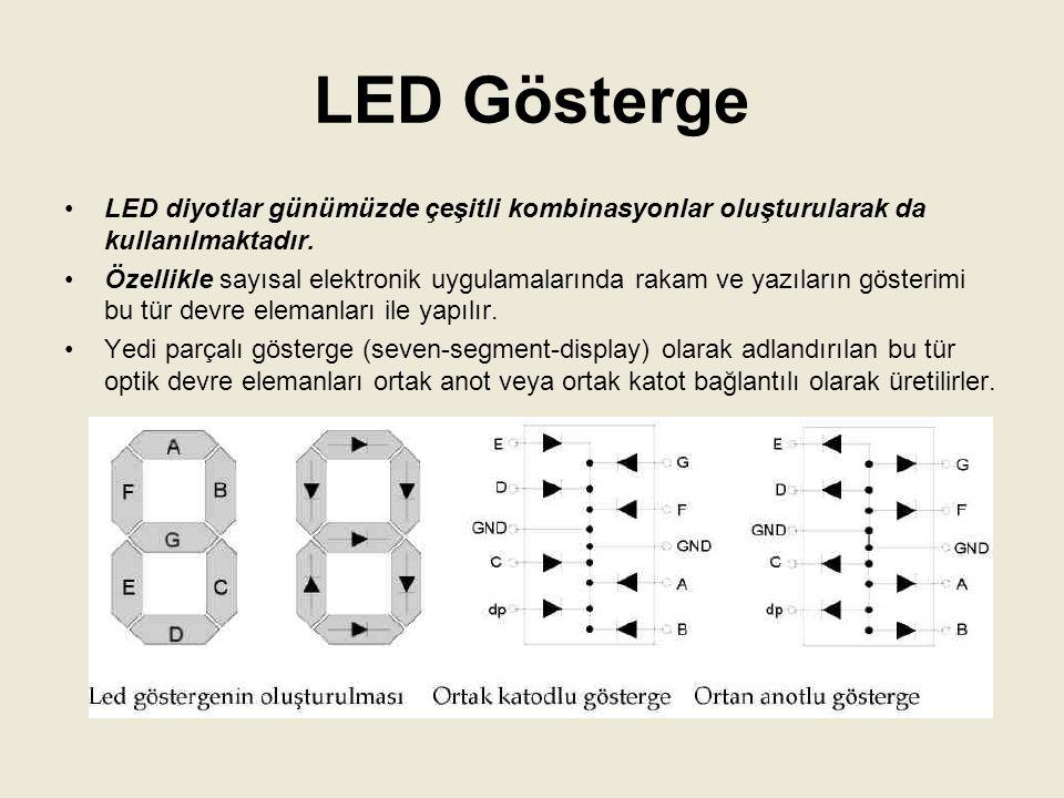 LED Gösterge LED diyotlar günümüzde çeşitli kombinasyonlar oluşturularak da kullanılmaktadır.