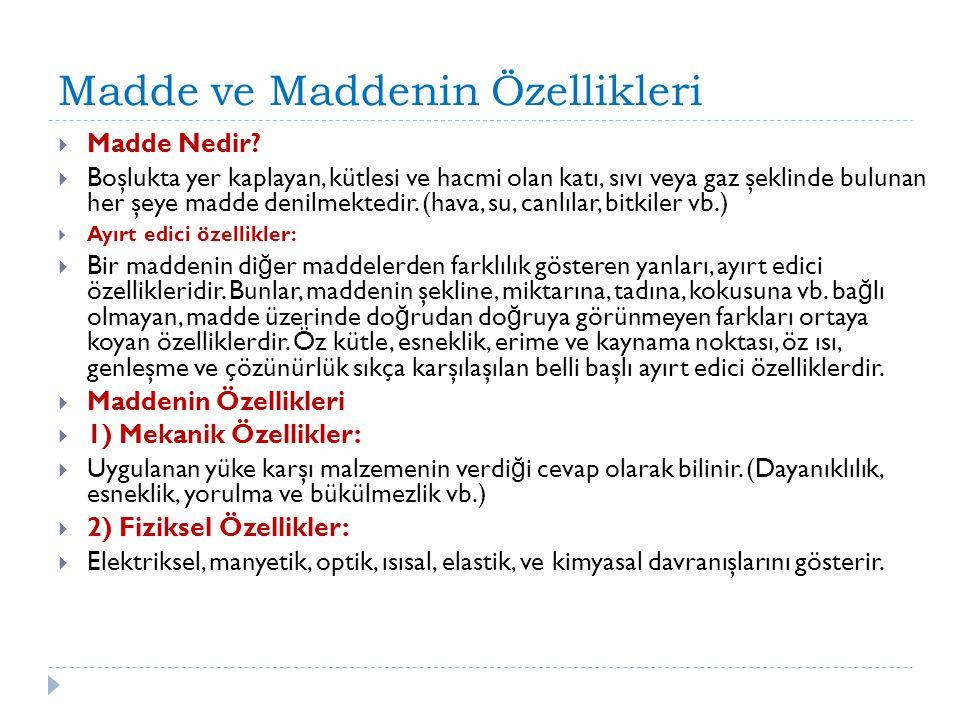 Madde ve Maddenin Özellikleri