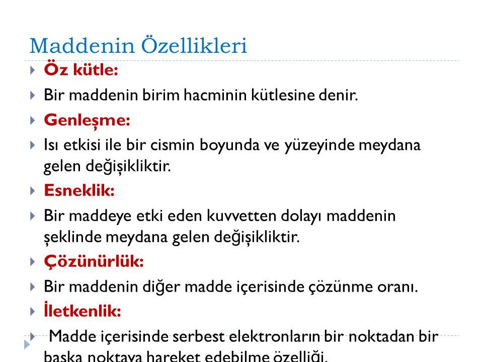 Maddenin Özellikleri Öz kütle: