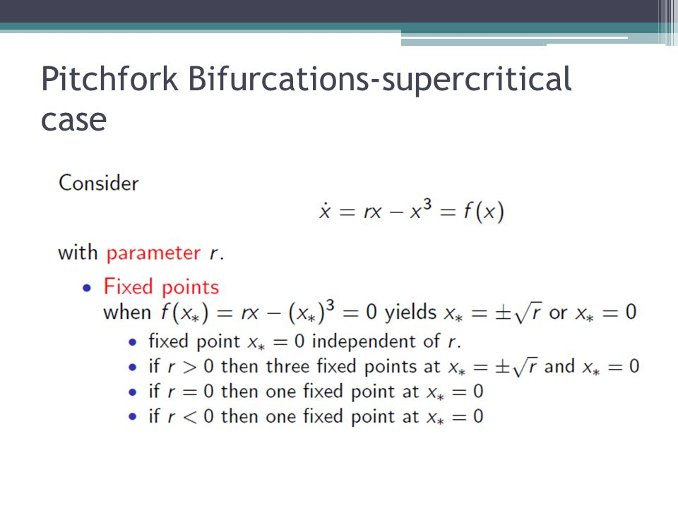 Pitchfork Bifurcations-supercritical case