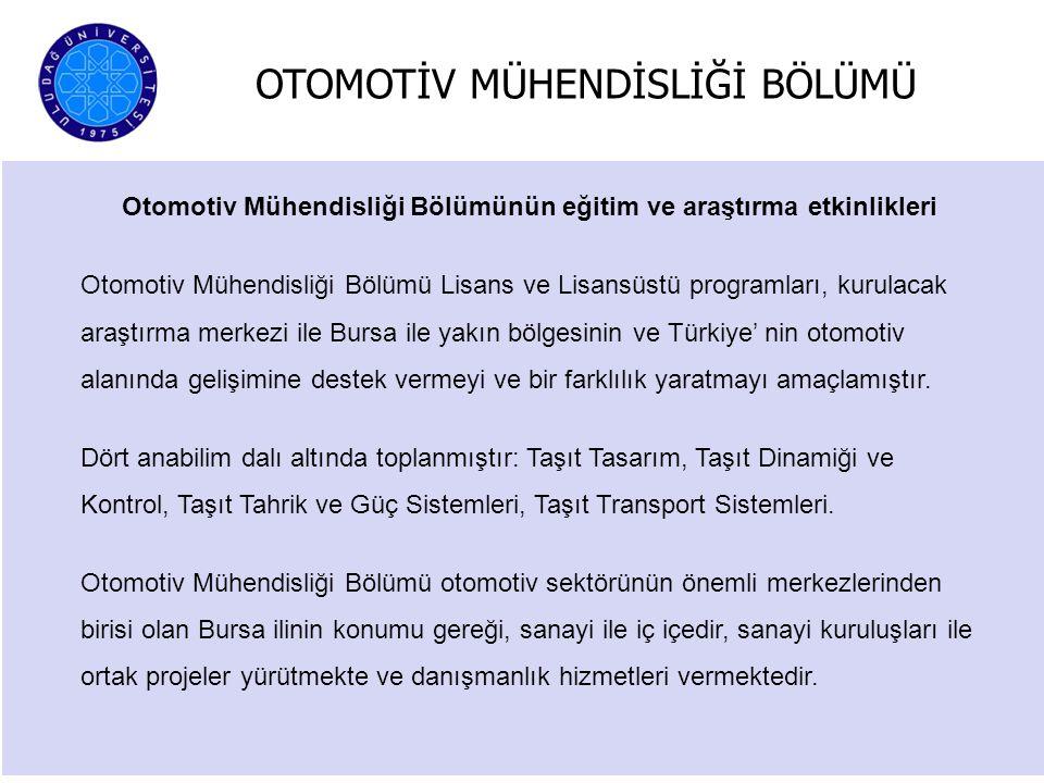Otomotiv Mühendisliği Bölümünün eğitim ve araştırma etkinlikleri