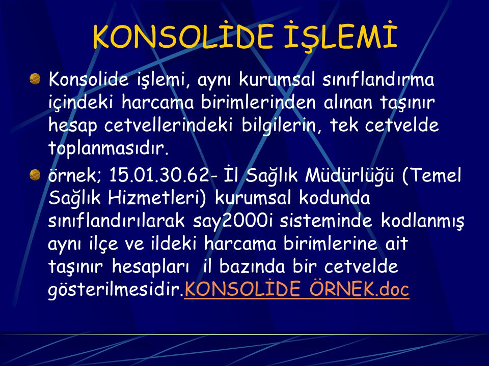 KONSOLİDE İŞLEMİ