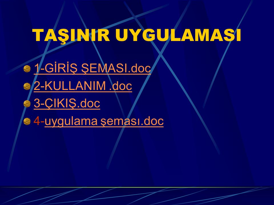 TAŞINIR UYGULAMASI 1-GİRİŞ ŞEMASI.doc 2-KULLANIM .doc 3-ÇIKIŞ.doc