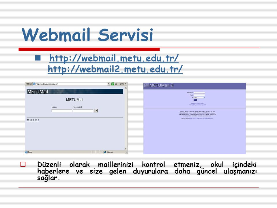 Webmail Servisi http://webmail.metu.edu.tr/