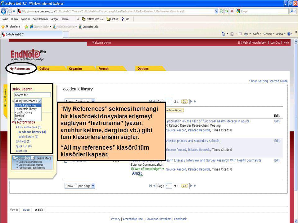 My References sekmesi herhangi bir klasördeki dosyalara erişmeyi sağlayan hızlı arama (yazar, anahtar kelime, dergi adı vb.) gibi tüm klasörlere erişim sağlar.