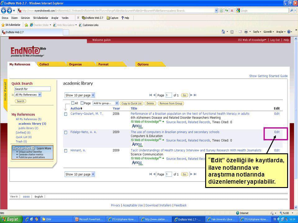 Edit özelliği ile kayıtlarda, ilave notlarında ve araştırma notlarında düzenlemeler yapılabilir.