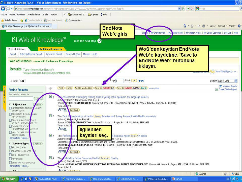 EndNote Web'e giriş WoS'dan kayıtları EndNote Web' e kaydetme. Save to EndNote Web butonuna tıklayın.