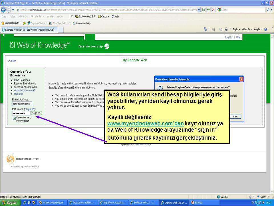 WoS kullanıcıları kendi hesap bilgileriyle giriş yapabilirler, yeniden kayıt olmanıza gerek yoktur.