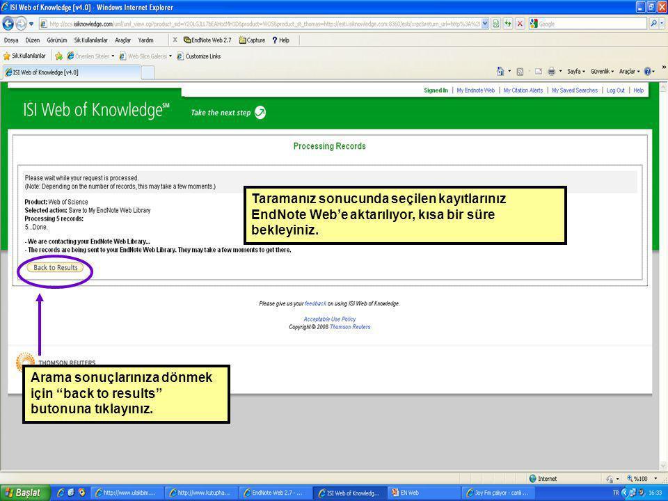 Taramanız sonucunda seçilen kayıtlarınız EndNote Web'e aktarılıyor, kısa bir süre bekleyiniz.