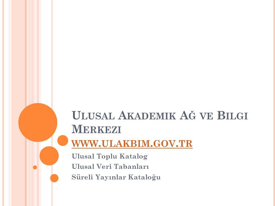 Ulusal Akademik Ağ ve Bilgi Merkezi www.ulakbim.gov.tr