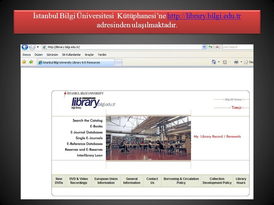 İstanbul Bilgi Üniversitesi Kütüphanesi'ne http://library. bilgi. edu