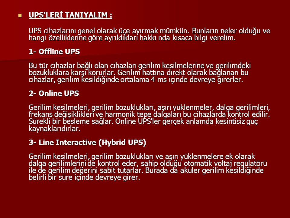 UPS'LERİ TANIYALIM :