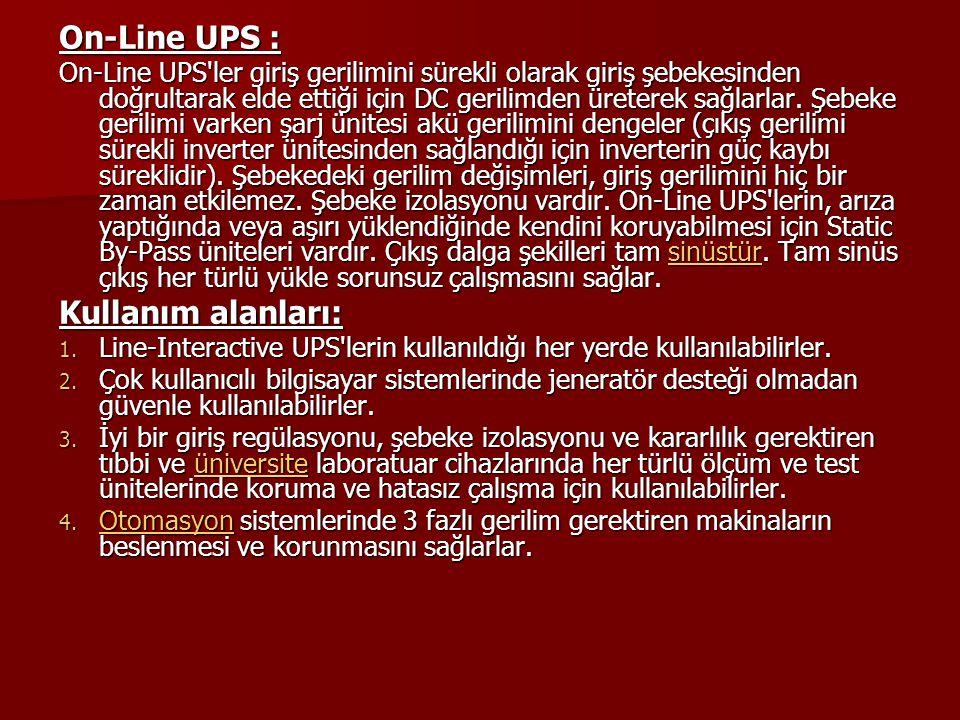 On-Line UPS : Kullanım alanları: