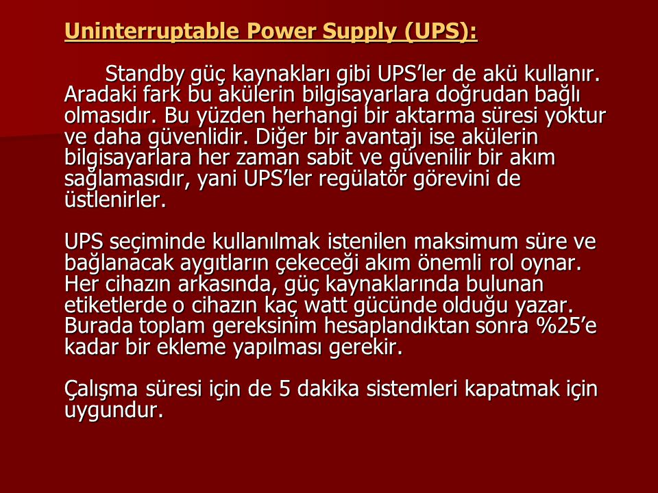 Uninterruptable Power Supply (UPS):