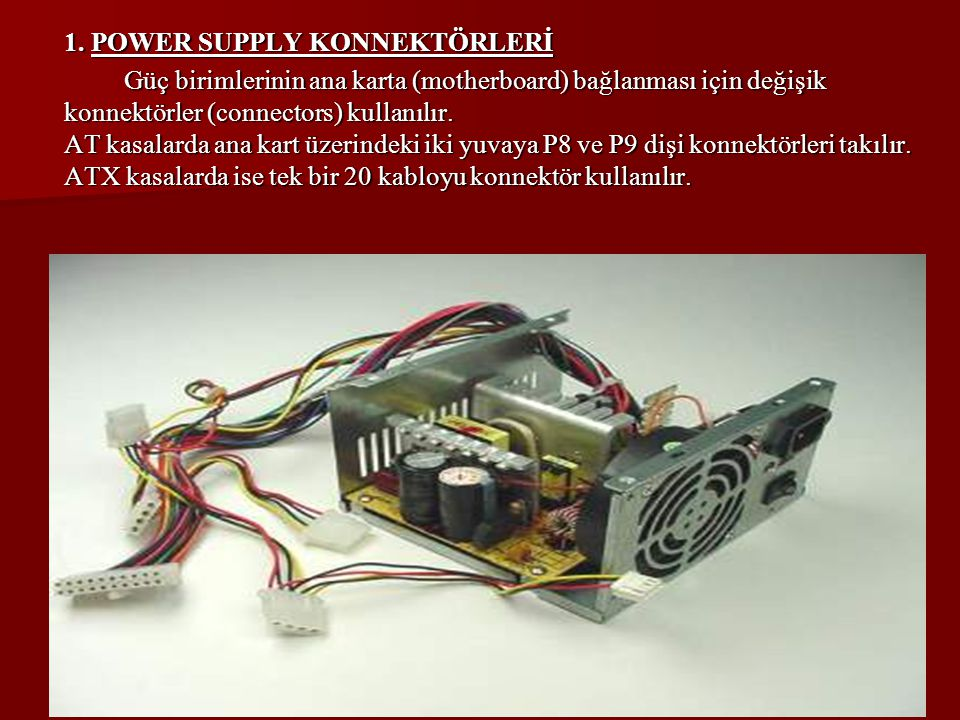 1. POWER SUPPLY KONNEKTÖRLERİ