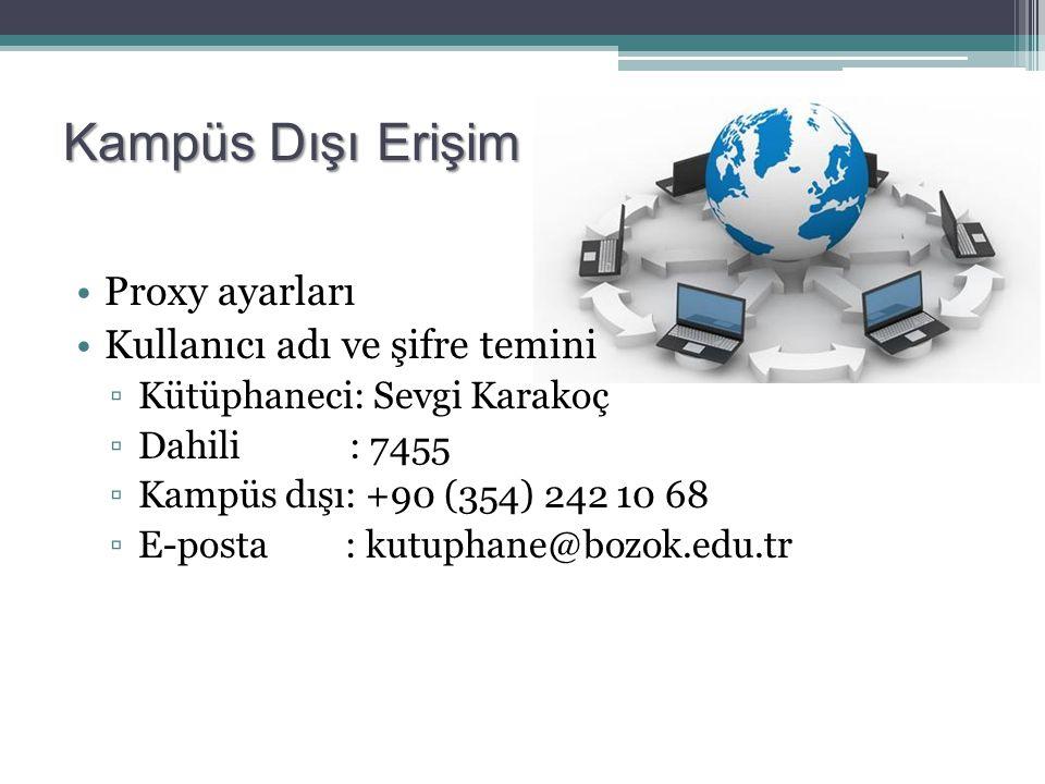 Kampüs Dışı Erişim Proxy ayarları Kullanıcı adı ve şifre temini