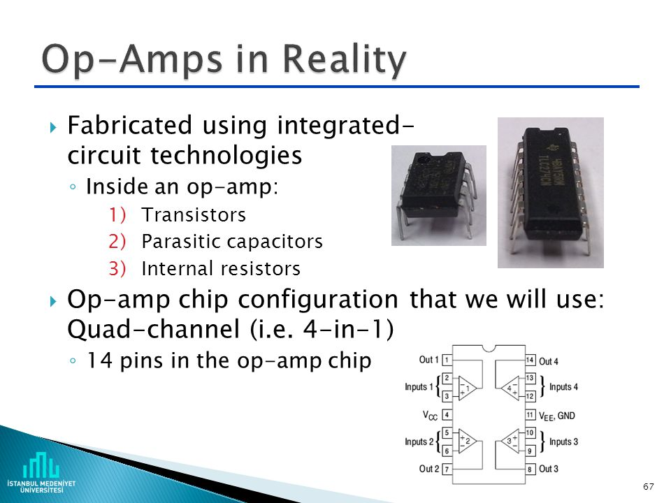 Op-Amps in Reality Fabricated using integrated- circuit technologies