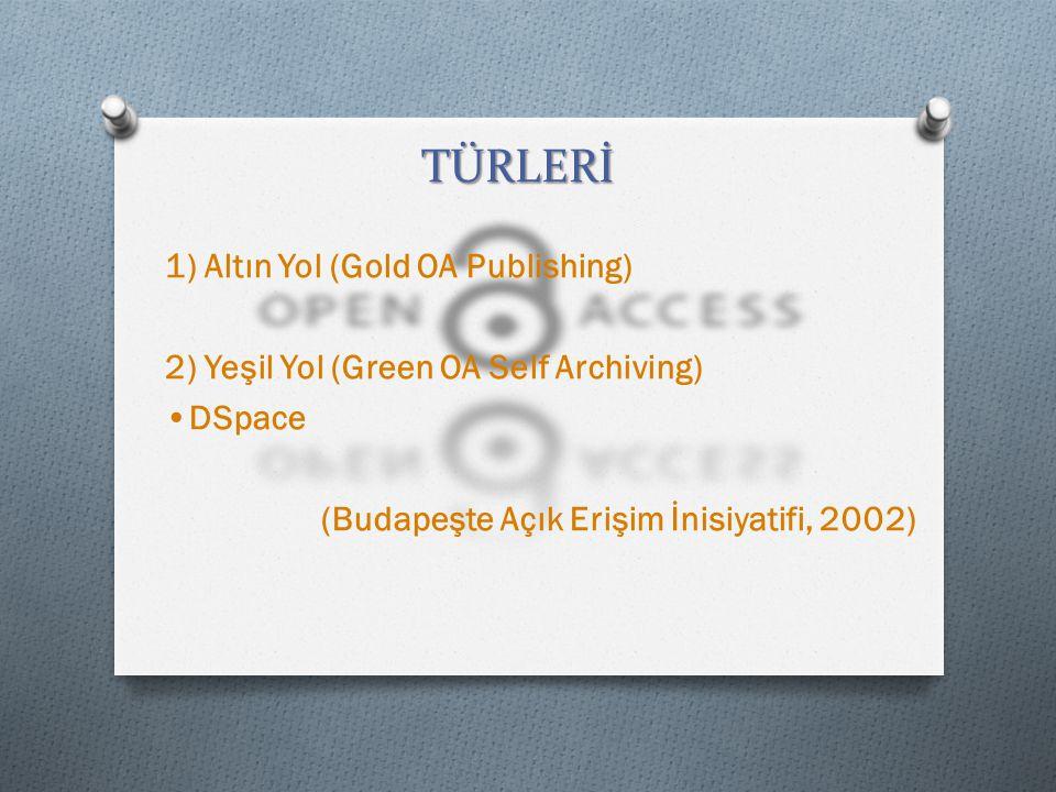 TÜRLERİ 1) Altın Yol (Gold OA Publishing)