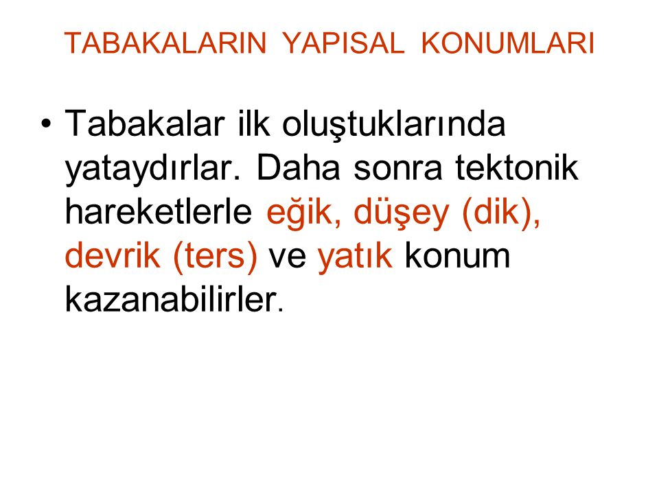TABAKALARIN YAPISAL KONUMLARI