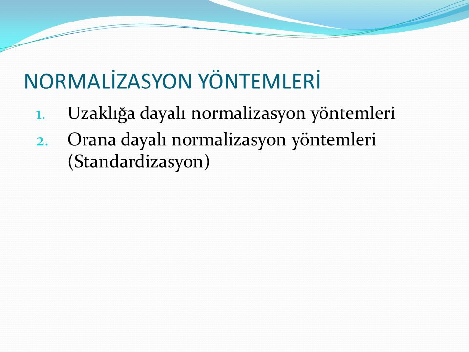 NORMALİZASYON YÖNTEMLERİ