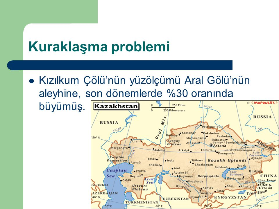 Kuraklaşma problemi Kızılkum Çölü'nün yüzölçümü Aral Gölü'nün aleyhine, son dönemlerde %30 oranında büyümüş.