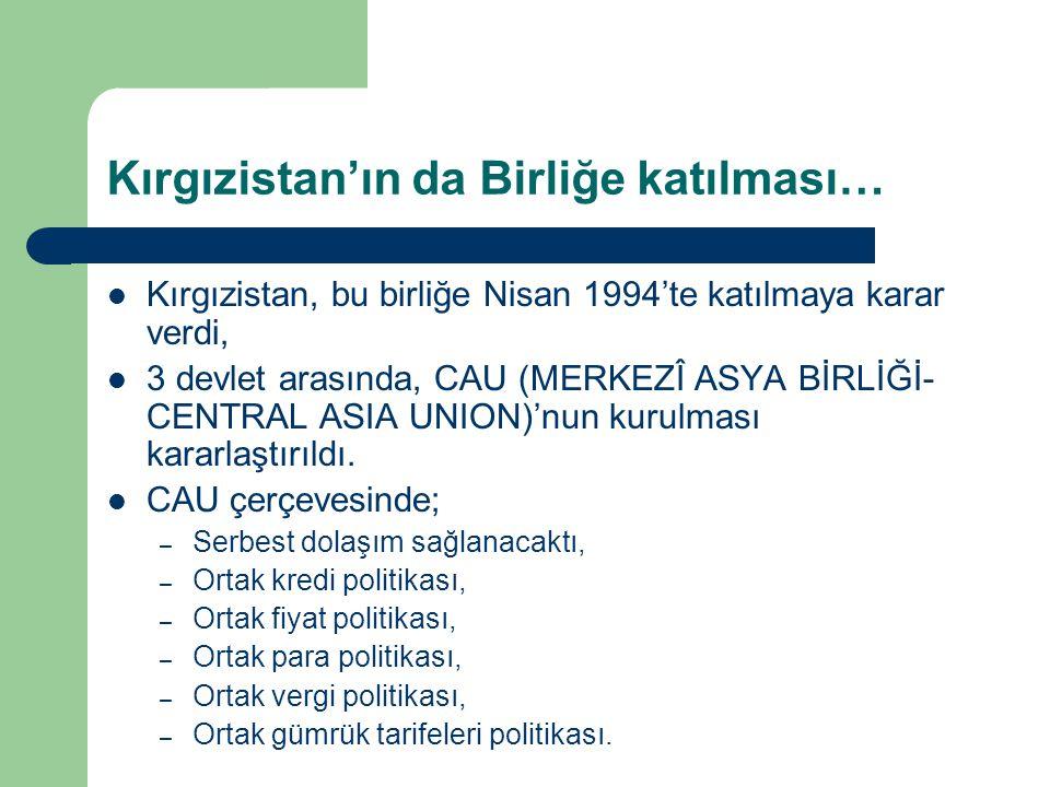 Kırgızistan'ın da Birliğe katılması…