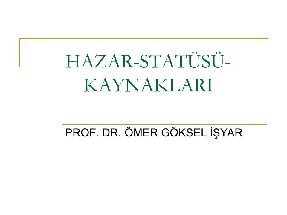 HAZAR-STATÜSÜ-KAYNAKLARI