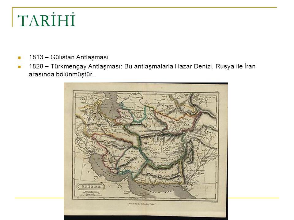 TARİHİ 1813 – Gülistan Antlaşması