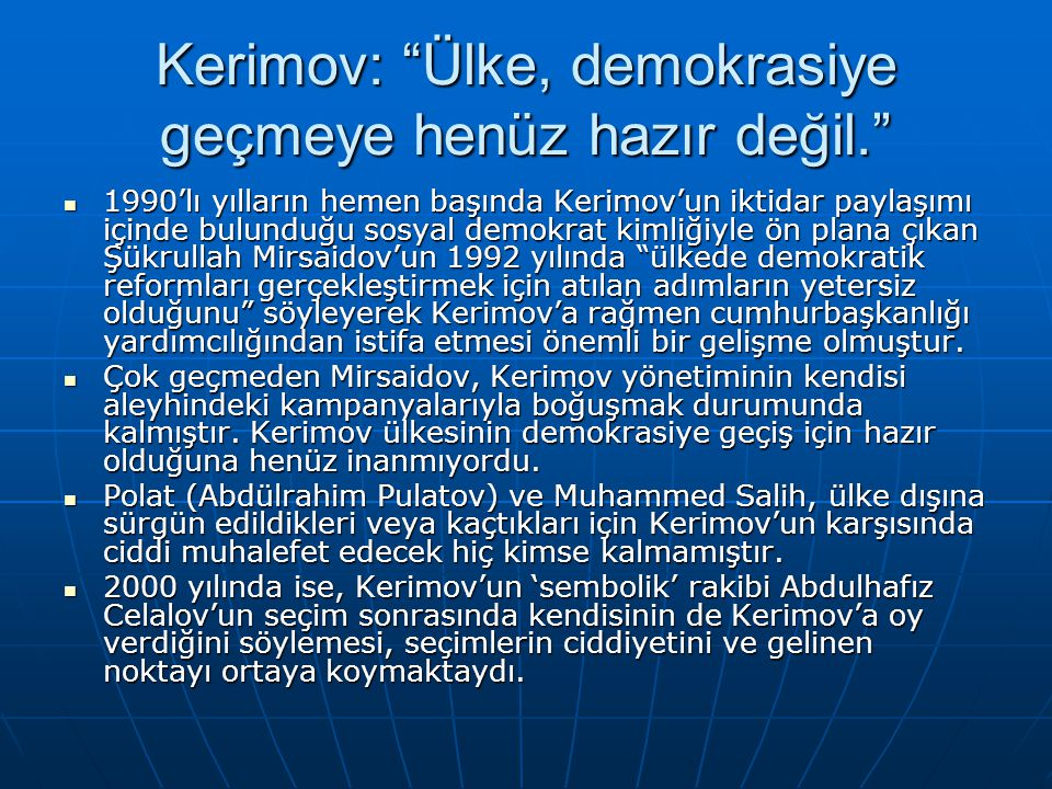Kerimov: Ülke, demokrasiye geçmeye henüz hazır değil.