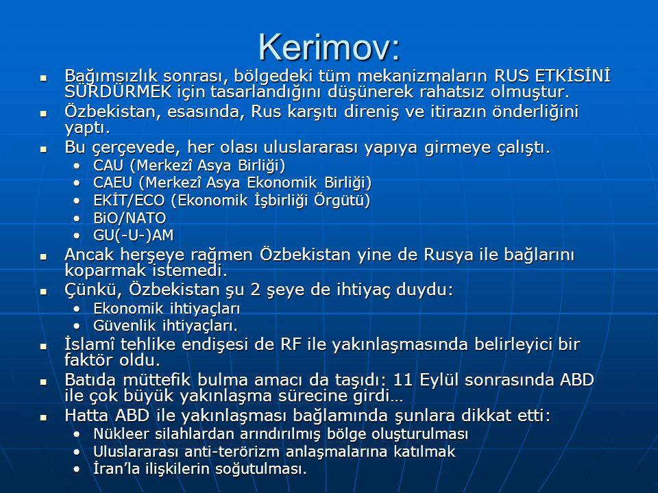 Kerimov: Bağımsızlık sonrası, bölgedeki tüm mekanizmaların RUS ETKİSİNİ SÜRDÜRMEK için tasarlandığını düşünerek rahatsız olmuştur.